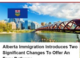 Alberta Immigration Introduces Two Significant Changes To Offer An Easy Pathway