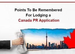 Points To Be Remembered For Lodging A Canada PR Application