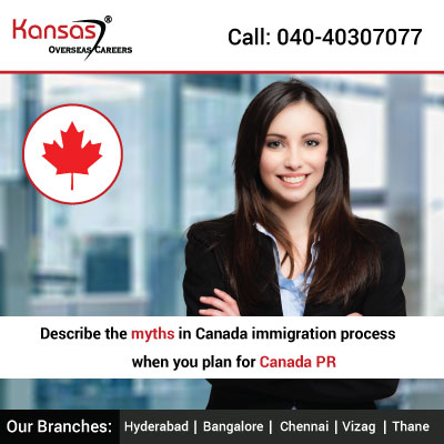 Describe The Myths In Canada Immigration Process When You Plan For Canada PR